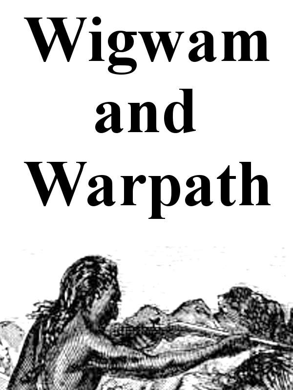b0e7f3f2 Wigwam and War-path; Or the Royal Chief in Chains, by A. B. (Alfred ...